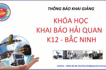 Lịch học lớp khai hải quan khóa K12 tại Bắc Ninh